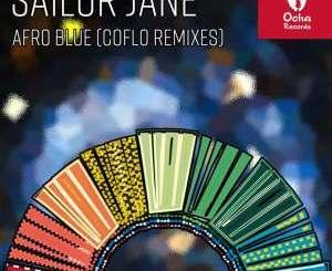 Sailor Jane – Afro Blue (Coflo Remixes) mp3 download