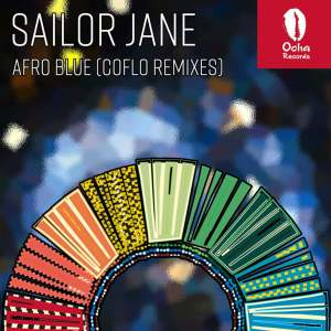 Sailor Jane – Afro Blue (Coflo Remixes) mp3 download