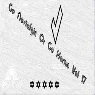 The Godfathers Of Deep House SA – Go Nostalgic or Go Home, Vol. 17 Mp3 Download