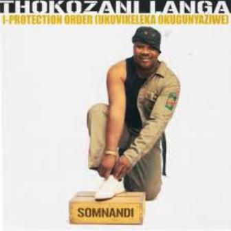ALBUM: Thokozani Langa – I Protection order (Ukuvikeleka Okugunyaziwe) Fakazaok Album Zip Download
