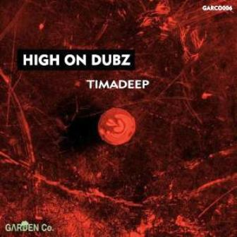 EP: TimAdeep – High on Dubz Download Zip Fakazaok