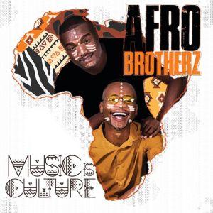 Download Album Zip Afro Brotherz – Music Is Culture