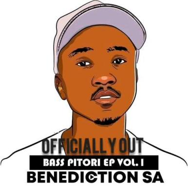 EP: Benediction SA – Bass Pitori Vol. 1 zip download