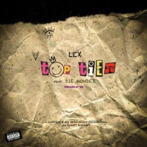 LEX – Top Tier Ft. Die Mondez mp3 download