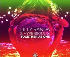 Lilly Randa x HyperSOUL-X – Together As One mp3 download