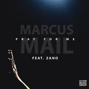 Marcus Mail – Pray For Me Ft. Zano mp3 download