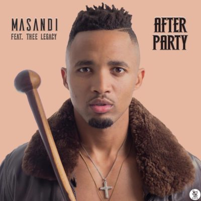 Masandi – After Party Ft. Thee Legacy Mp3 Download