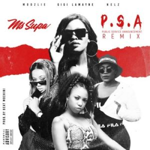 MsSupa – P.S.A Ft. Gigi Lamayne, Moozlie & Nelz (Remix) mp3 download