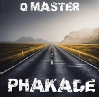 Q Master – Phakade mp3 download