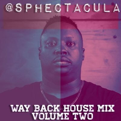 SPHEctacula – Way Back House Mix Vol 1 & 2 Mp3 Download