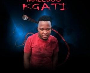 Maleboo – Kgati mp3 download
