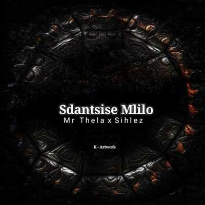 Mr Thela & Sihlez – Sdantsise Mlilo mp3 download