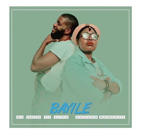 DJ Abza, Siza & Hassan Mangete Bayile Mp3 Download