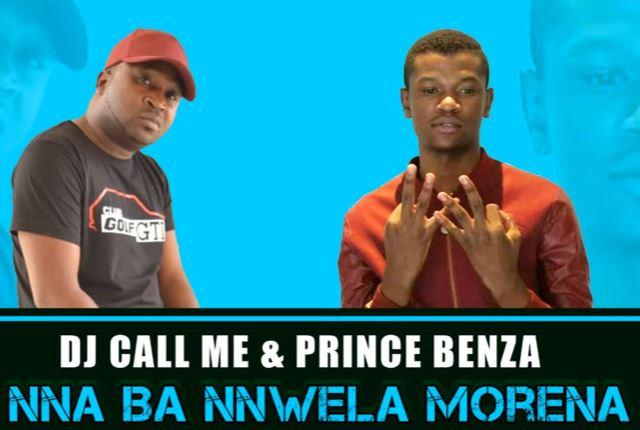 DJ Call Me & Prince Benza – Nna Ba Nnwela Morena Mp3 Download Fakaza