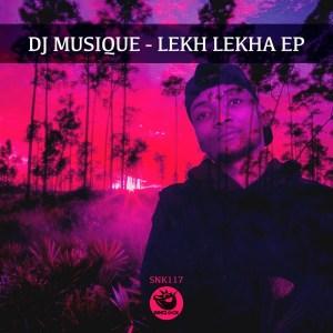 DJ Musique Lekh Lekha Ep Zip Download
