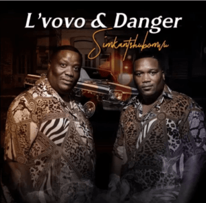 L'vovo & Danger Simkantshubomvu Mp3 Download