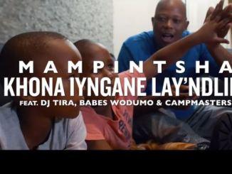 Mampintsha – Khona Iyngane Lay'Ndlini ft. DJ Tira, Babes Wodumo & Campmasters Download