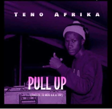 Teno Afrika Pull Up (Tribute To Mdu a.k.a TRP) Mp3 Download