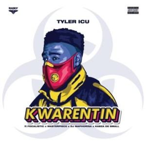 TylerICU Kwarentin Ft. DJ Maphorisa, Kabza De Small, Focalistic & Masterpiece Mp3 Download