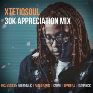 XtetiQsoul 30K Appreciation Mix Mp3 Download