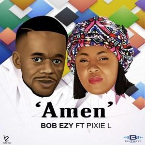 Bob Ezy Amen Mp3 Download
