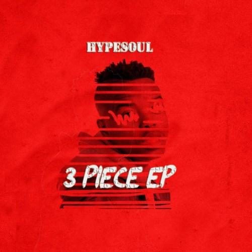 HypeSoul 3 Piece Ep Zip Download