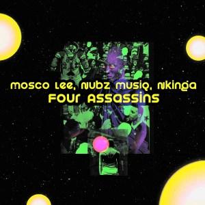 Mosco Lee, Nubz MusiQ & Nkinga Four Assassins Mp3 Download