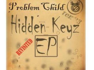 Problem Child Ten83 Hidden Keys Revisited Ep Zip Download