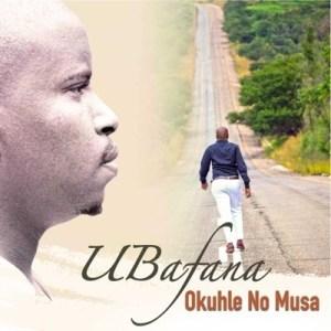 Download UBafana Okuhle No Musa Mp3 Fakaza