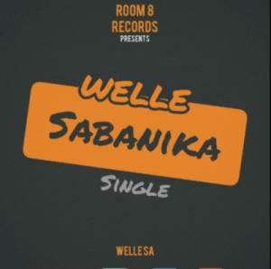 Download Welle SA Sabanika Mp3 Fakaza