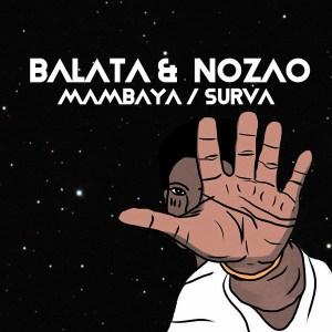 Balata & Nozao Mambaya Mp3 Fakaza Download