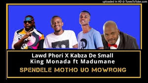 Lawd Phori – Kero Testiwa ft Kabza The Small Ft King Monada x Madumane mp3 download