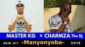 Master KG – Manyonyoba Ft Charmza The Dj mp3 download