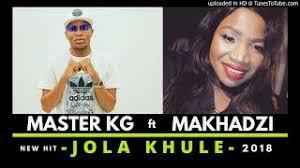 Master KG Feat Makhadzi - Jola Khule mp3 download