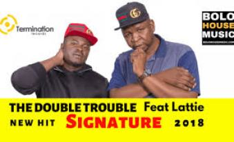 The Double Trouble – Signature Ft Lattie mp3 download