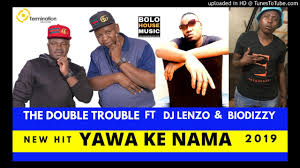 The Double Trouble – Yawa Ke Nama ft DJ Lenzo & Biodizzy mp3 download