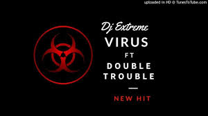 The Double Trouble - Virus ft Dj Xtreme mp3 download