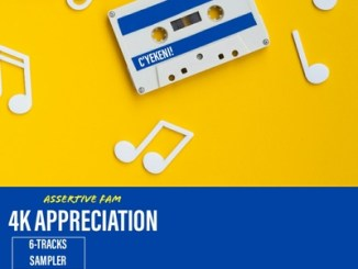 Assertive Fam 4K Appreciation Sampler Mp3 Download