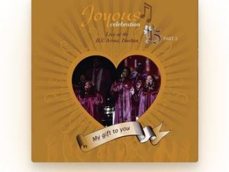 Joyous Celebration – My Gift to You, Vol. 15, Pt. 2 Live At the ICC Arena Durban Download