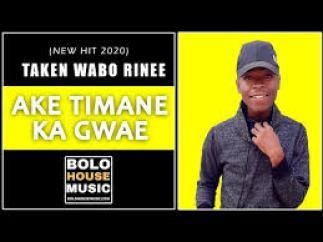 Ake Timane Ka Gwae – Taken Wabo Rinee mp3download