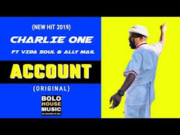 Charlie One – Account ft Vida-Soul & Ally Mail mp3 download