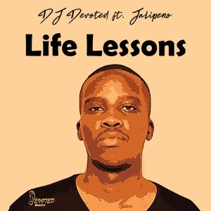 DJ Devoted Life Lessons Mp3 Fakaza Download