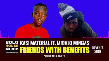 Kasi Material – Friends with benefits ft Micalo Mingas mp3 download