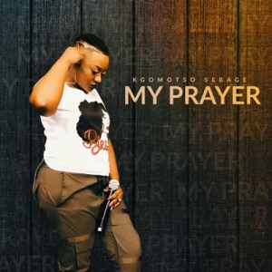 Kgomotso Sebage My Prayer Mp3 Fakaza Download