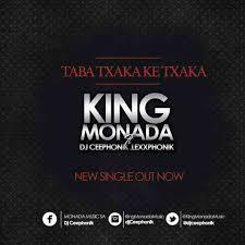 King Monada - Taba Txaka Ke Txaka mp3 download