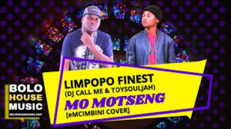 LIMPOPO FINEST ( DJ Call Me and ToySouljah) – Mo Motseng [eMCIMBINI COVER] mp3download