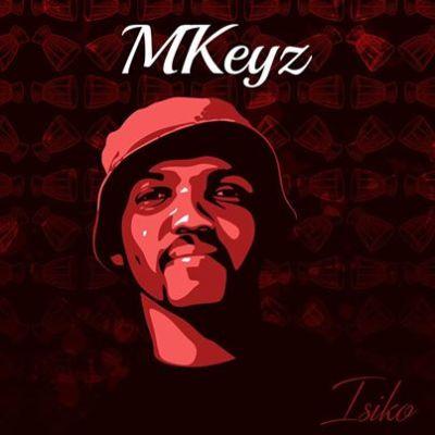 DOWNLOAD MKeyz Isiko EP Zip