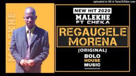 Malekhe – Regaugele Morena ft Cheka mp3 download