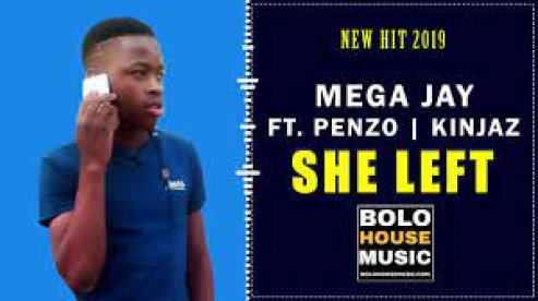 Mega Jay – She Left ft Penzo x Kinjaz mp3 download