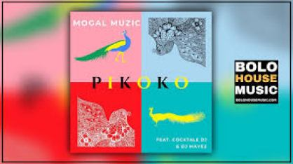 Mogal Muzic – Pikoko ft Cocktale DJ x DJ Mayez mp3 download